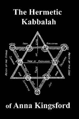 The Hermetic Kabbalah of Anna Kingsford