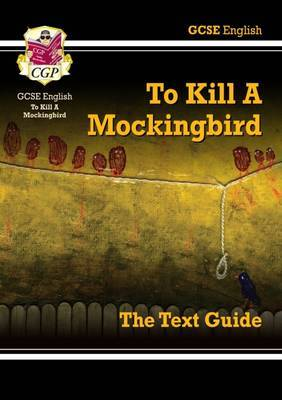 GCSE English Text Guide - To Kill a Mockingbird