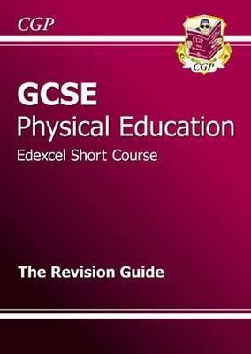 GCSE Physical Education Edexcel Short Course Revision Guide (A*-G Course)