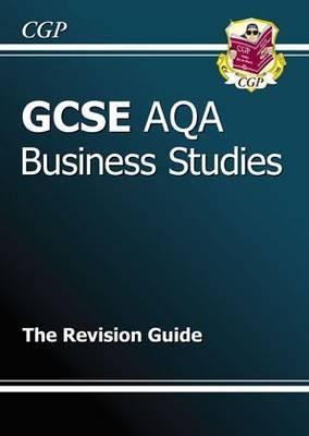 GCSE Business Studies AQA Revision Guide (A*-G Course)