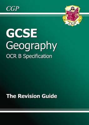 GCSE Geography OCR B Revision Guide (A*-G Course)