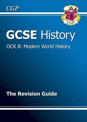 GCSE History OCR B: Modern World History Revision Guide (A*-G Course)