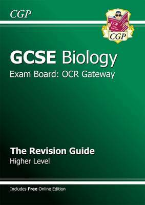GCSE Biology OCR Gateway Revision Guide (with Online Edition) (A*-G Course): Higher Revision Guide