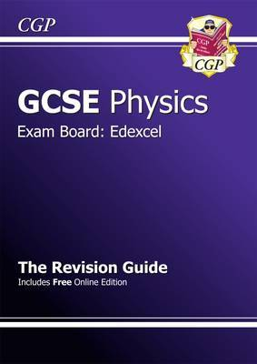 GCSE Physics Edexcel Revision Guide (with Online Edition) (A*-G Course)