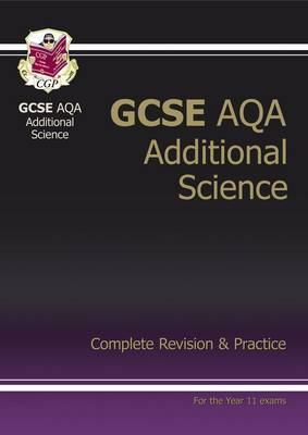 GCSE Additional Science AQA Complete Revision & Practice (A*-G Course)