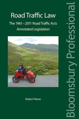 Road Traffic Law: The 1961-2011 Road Traffic Acts: Annotated Legislation