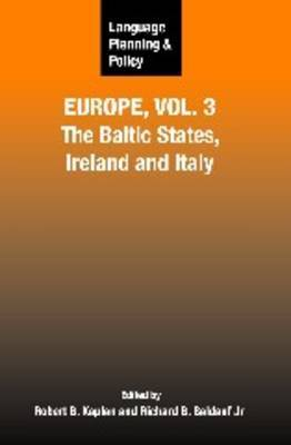 Language Planning and Policy in Europe, Vol. 3: The Baltic States, Ireland and Italy