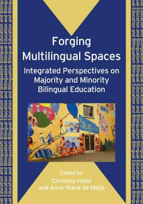 Forging Multilingual Spaces: Integrated Perspectives on Majority and Minority Bilingual Education