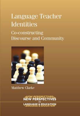 Language Teacher Identities: Co-constructing Discourse and Community