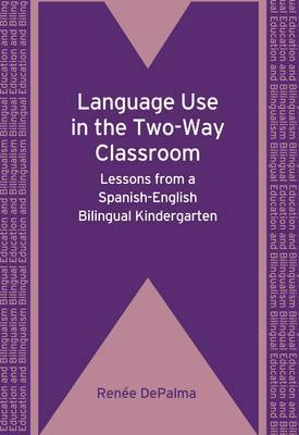 Language Use in the Two-Way Classroom: Lessons from a Spanish-English Bilingual Kindergarten
