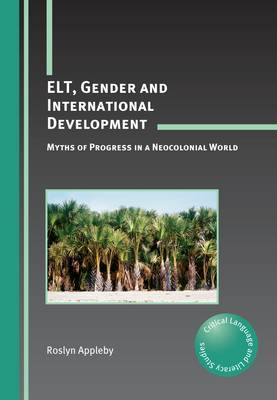 ELT, Gender and International Development: Myths of Progress in a Neocolonial World
