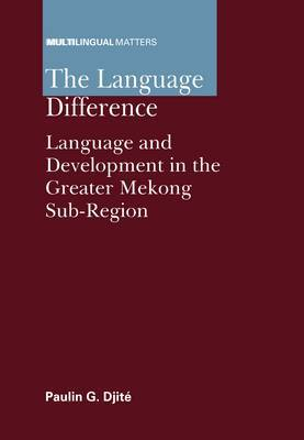 The Language Difference: Language and Development in the Greater Mekong Sub-Region
