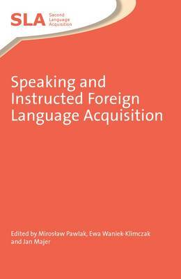 Speaking and Instructed Foreign Language Acquisition
