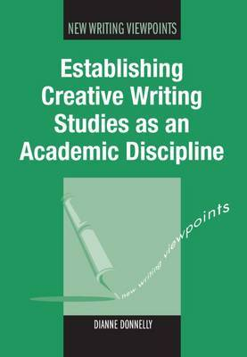 Establishing Creative Writing Studies as an Academic Discipline