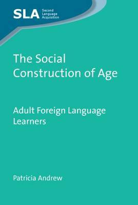 The Social Construction of Age: Adult Foreign Language Learners