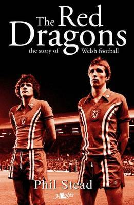 The Red Dragons: The Story of Welsh Football