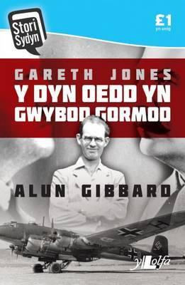 Gareth Jones: Y Dyn Oedd Yn Gwybod Gormod
