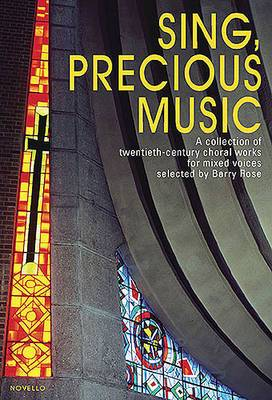Sing, Precious Music: A Collection of Twentieth-Century Choral Works for Mixed Voices