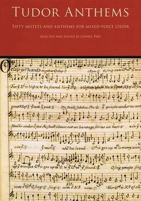 Tudor Anthems: 50 Motets and Anthems for Mixed Voice Choir