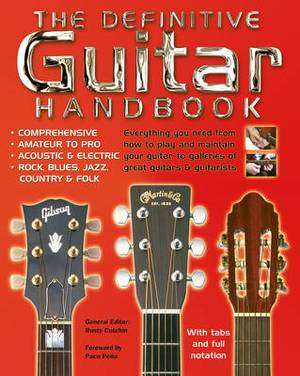 The Definitive Guitar Handbook: Comprehensive - Amateur and Pro - Acoustic and Electric - Rock, Blues, Jazz, Country, Folk