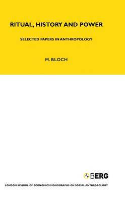 Ritual History and Power: Selected Papers in Anthropology