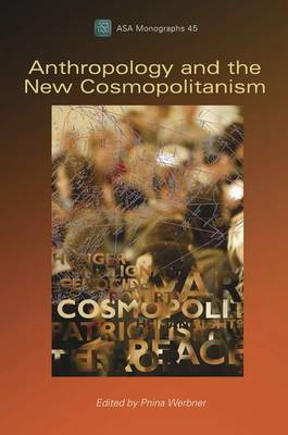 Anthropology and the New Cosmopolitanism: Rooted, Feminist and Vernacular Perspectives