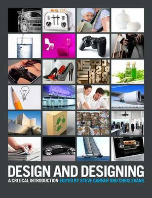 Design and Designing: A Critical Introduction
