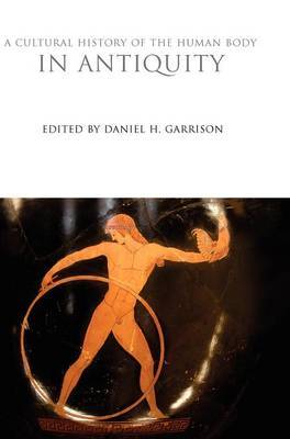 A Cultural History of the Human Body in Antiquity