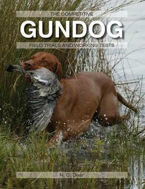 The Competitive Gundog: Field Trials and Working Tests