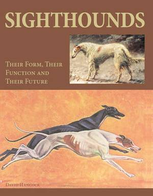 Sighthounds: Their Form, Their Function and Their Future