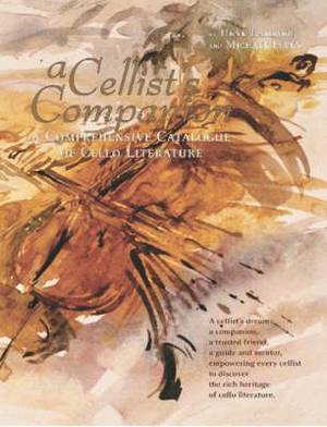 A Cellist's Companion: A Comprehensive Catalogue of Cello Literature