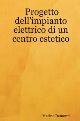 Progetto Dell'impianto Elettrico Di Un Centro Estetico