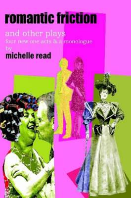 Romantic Friction & Other Plays
