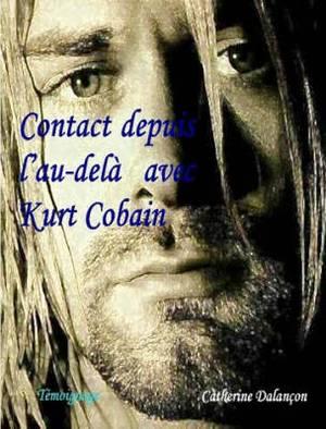 Contact Depuis L'au-dela Avec Kurt Cobain