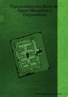 Operaciones Con Bases De Datos Ofimaticas Y Corporativas