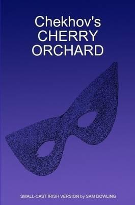 Chekhov's CHERRY ORCHARD
