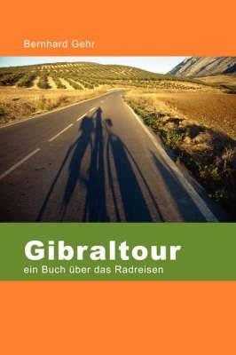 Gibraltour - Ein Buch Uber Das Radreisen