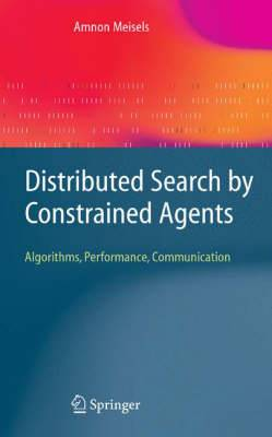 Distributed Search by Constrained Agents: Algorithms, Performance, Communication
