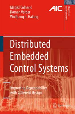 Distributed Embedded Control Systems: Improving Dependability with Coherent Design