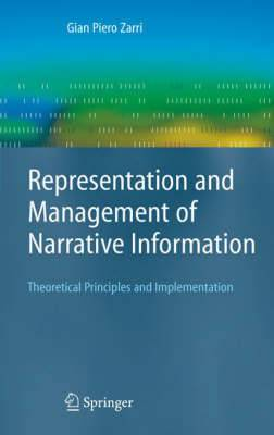 Representation and Management of Narrative Information: Theoretical Principles and Implementation