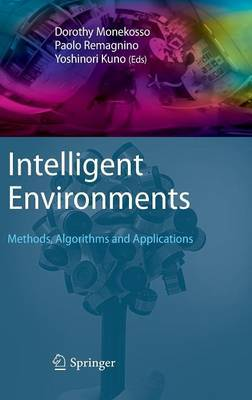 Intelligent Environments: Methods, Algorithms and Applications