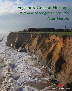 England's Coastal Heritage: A Review of Progress Since 1997