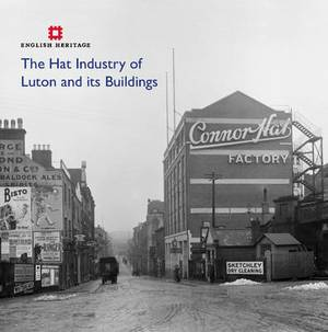 The Hat Industry of Luton and its Buildings