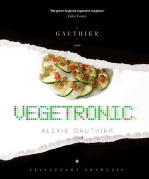 Alexis Gauthier: Vegetronic