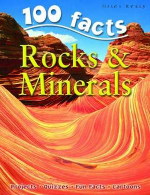 100 Facts on Rocks and Minerals