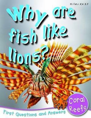 Why are Fish Like Lions?: First Questions and Answers - Coral Reefs