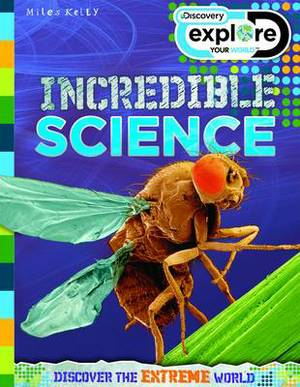 Explore Your World Incredible Science