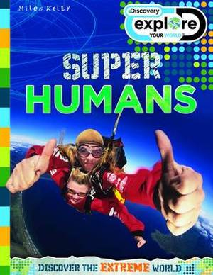 Explore Your World Super Humans