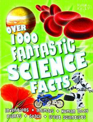 Over 1000 Fantastic Science Facts