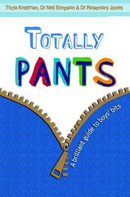 Totally Pants: A Brilliant Guide to Boys' Bits